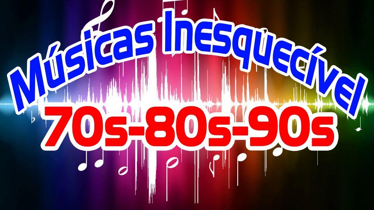 Melhores Musicas Antigas Anos 70 80 E 90 Musica Inesquecivel