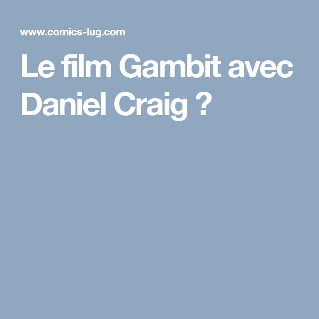 Le film Gambit avec Daniel Craig ?