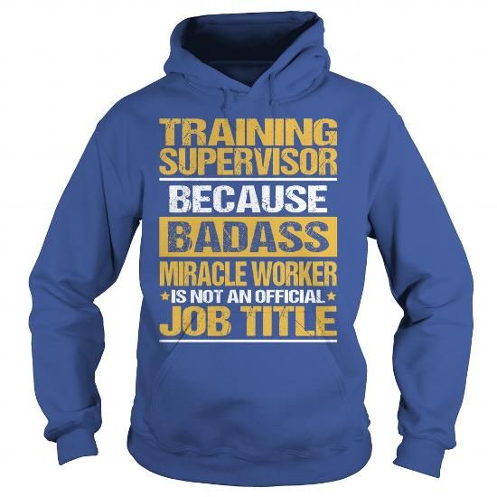 Awesome Tee For Training Supervisor T Shirts, Hoodies. Check price ==► https://www.sunfrog.com/LifeStyle/Awesome-Tee-For-Training-Supervisor-copy-Royal-Blue-Hoodie.html?41382
