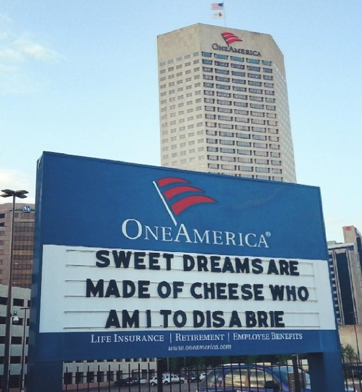 Sweet Dreams Are Made Of Cheese Who Am I To Dis A Brie 2014 Oneamerica Signboard Indianapolis Indiana Indiana Sweet Dreams Willis Tower