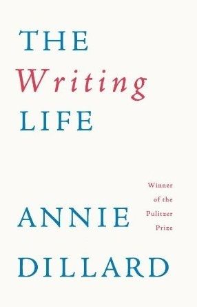 The Writing Life — Annie Dillard. Useful: write one long book, and do a lot of reading.