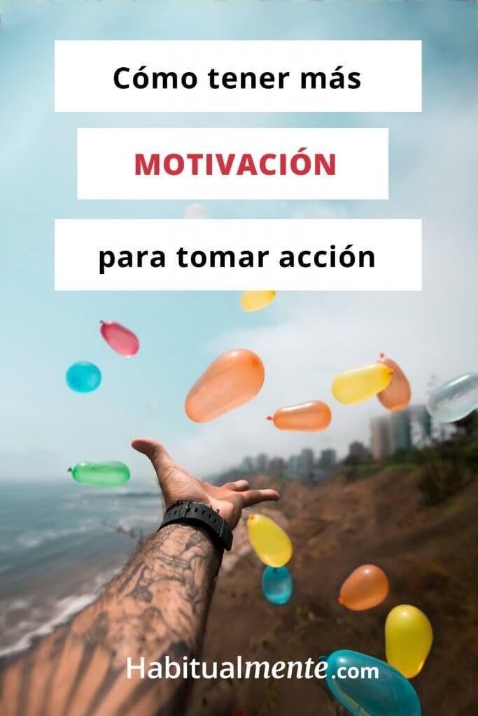 Cómo tener más motivación para tomar acción (3 estrategias simples)