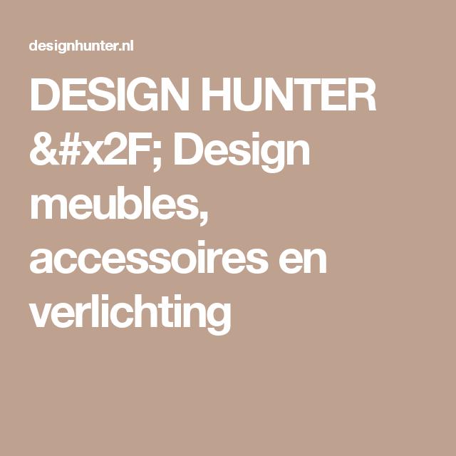 Design Hunter Design Meubles Accessoires En Verlichting