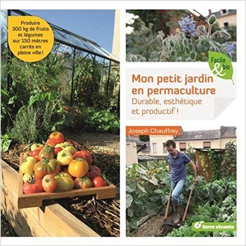 Amazon Fr Mon Petit Jardin En Permaculture Durable Esthetique