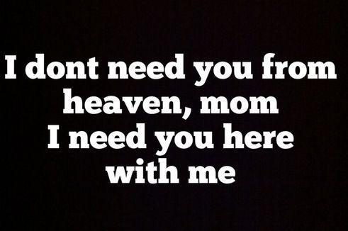 Yesssss Pleaseeeee I Need You Mom I Miss My Mom Miss You Mom Miss My Mom