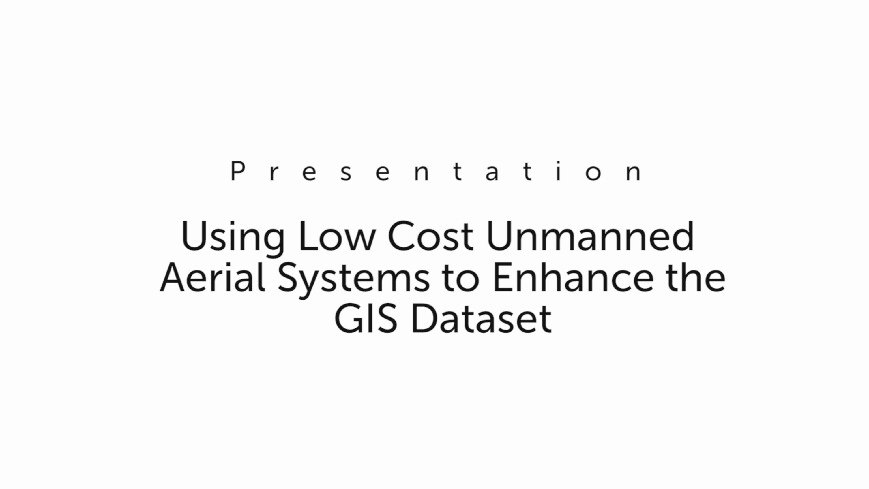 cool Using Low Cost Unmanned Aerial Systems to Enhance the GIS
