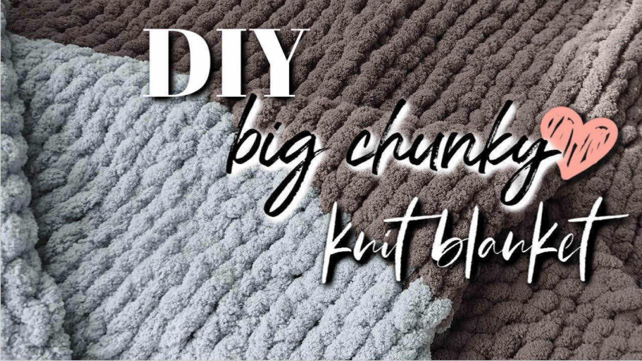Diy chunky knit blanket how to hand knit a big blanket