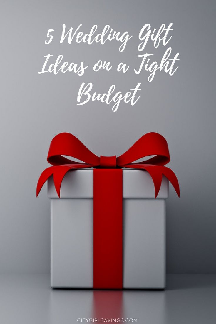 5 Wedding Gift Ideas On A Tight Budget City Girl Savings Affordable Wedding Gift Budget Wedding Gifts Wedding Gifts