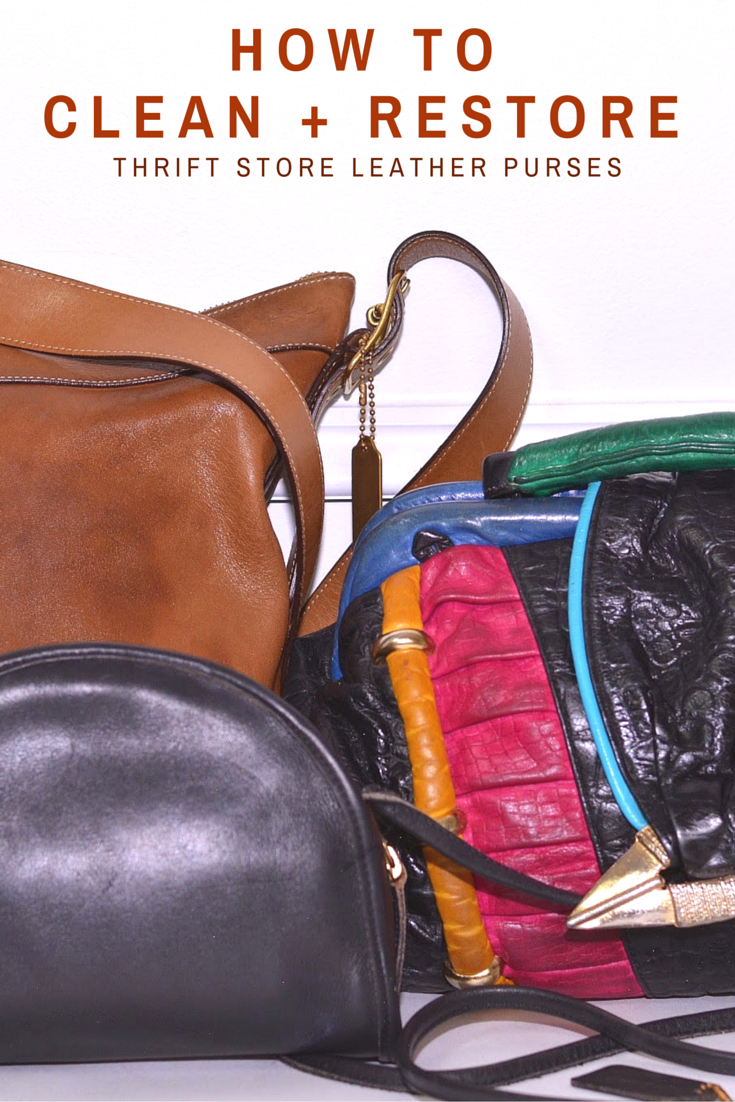 How To Clean And Re Thrift Leather Purses A Purse Cleaning Old From Thriftanista In The City