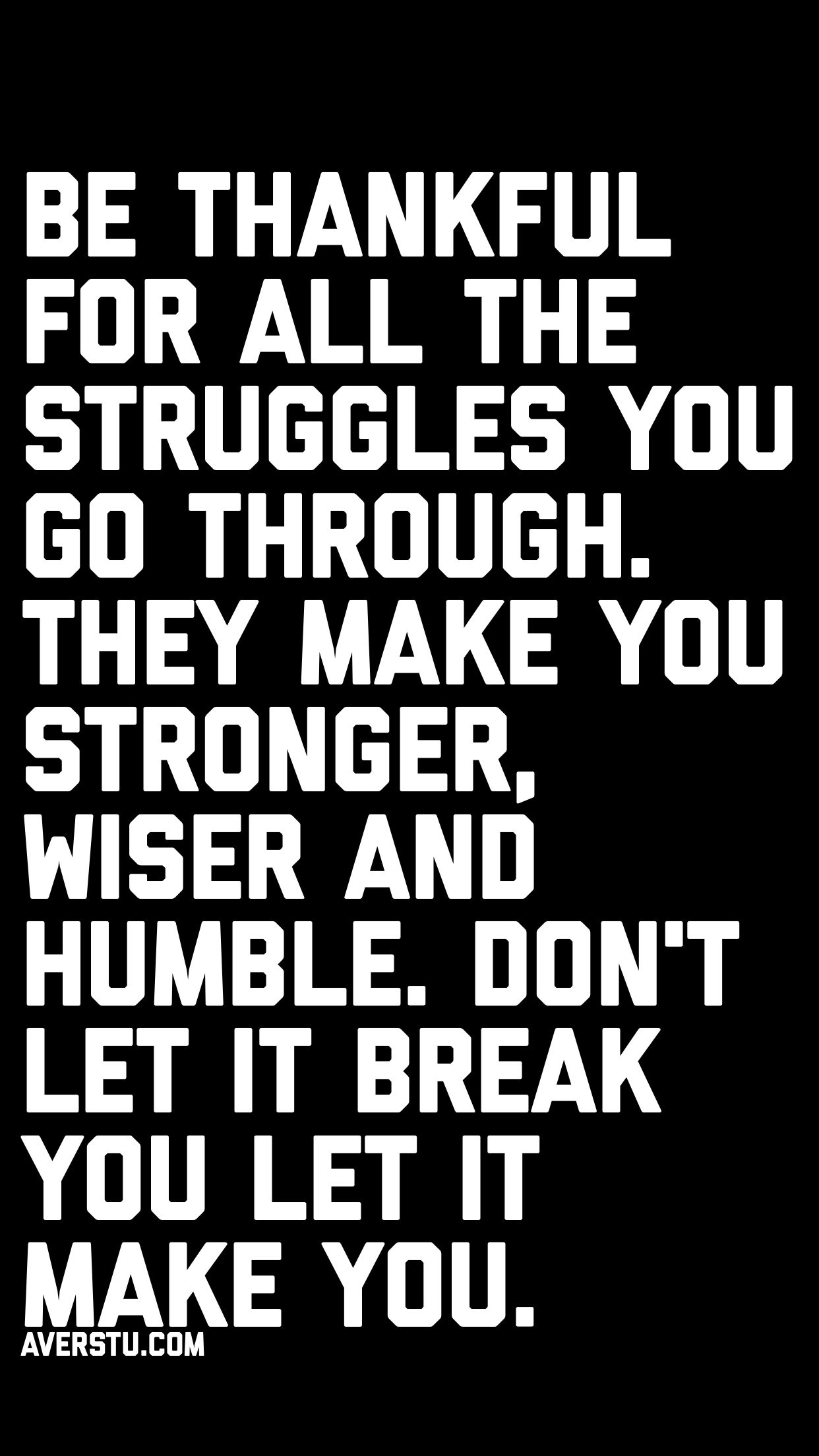 1200 Motivational Quotes Part 2 The Ultimate Inspirational Life Quotes Humble Quotes Makes You Stronger Quotes Real Quotes