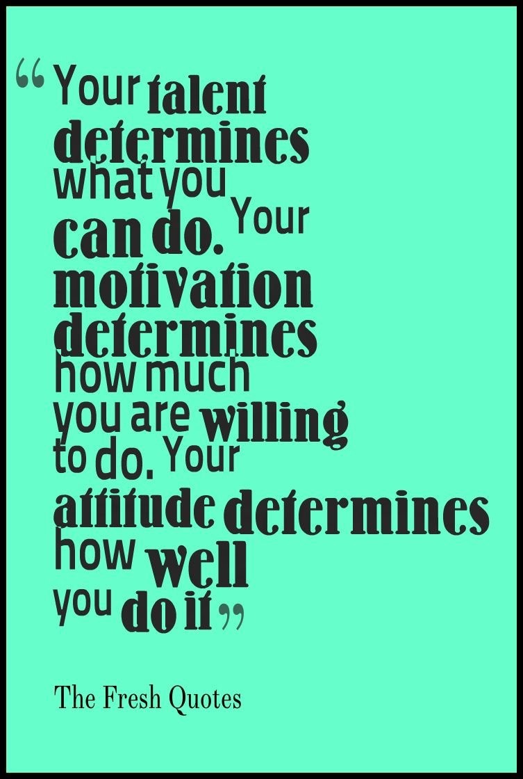 Positive Talent Quotes Google Search Talent Quotes Work Quotes Inspirational Inspirational Quotes With Images