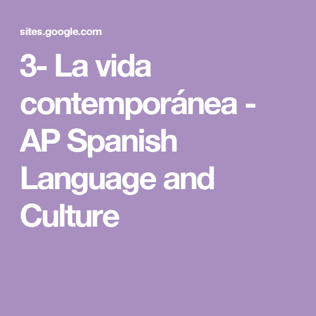 la vida contemporanea ap spanish language and culture ap  3 la vida contemporanea ap spanish language and culture