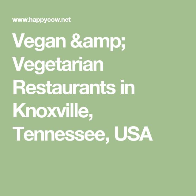 Vegan Restaurants In Knoxville Tennessee Usa With Images Vegan Starter Guide Vegan Restaurant Options Vegan Restaurants