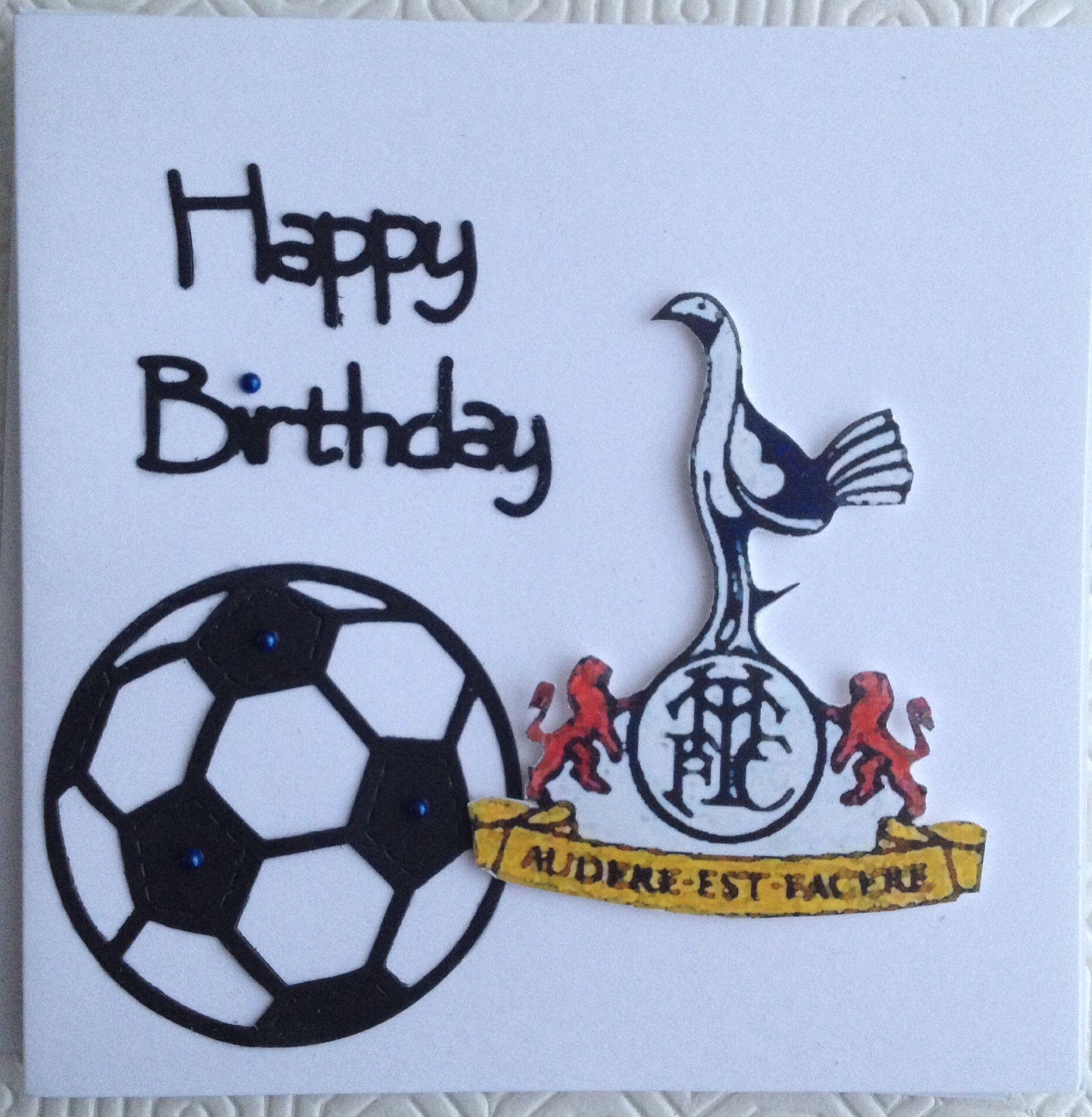 Tottenham Card Cards Handmade Birthday Images Card Making