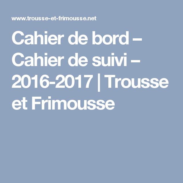 Cahier de bord – Cahier de suivi – 2016-2017 | Trousse et Frimousse