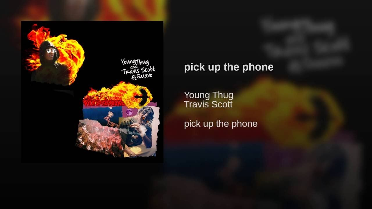 26ee22802a6b Provided to YouTube by Sony Music Entertainment pick up the phone · Young  Thug · Travis