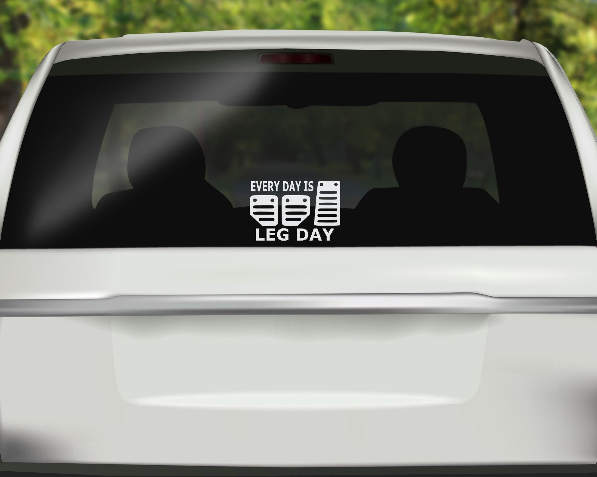 Every Day Is Leg Day Decal Funny Car Decal Car Decal Driving Decal Driving Decal Car Sticker Vinyl Decal Funny Car Decals Kids Decals Funny Decals [ 1600 x 2000 Pixel ]