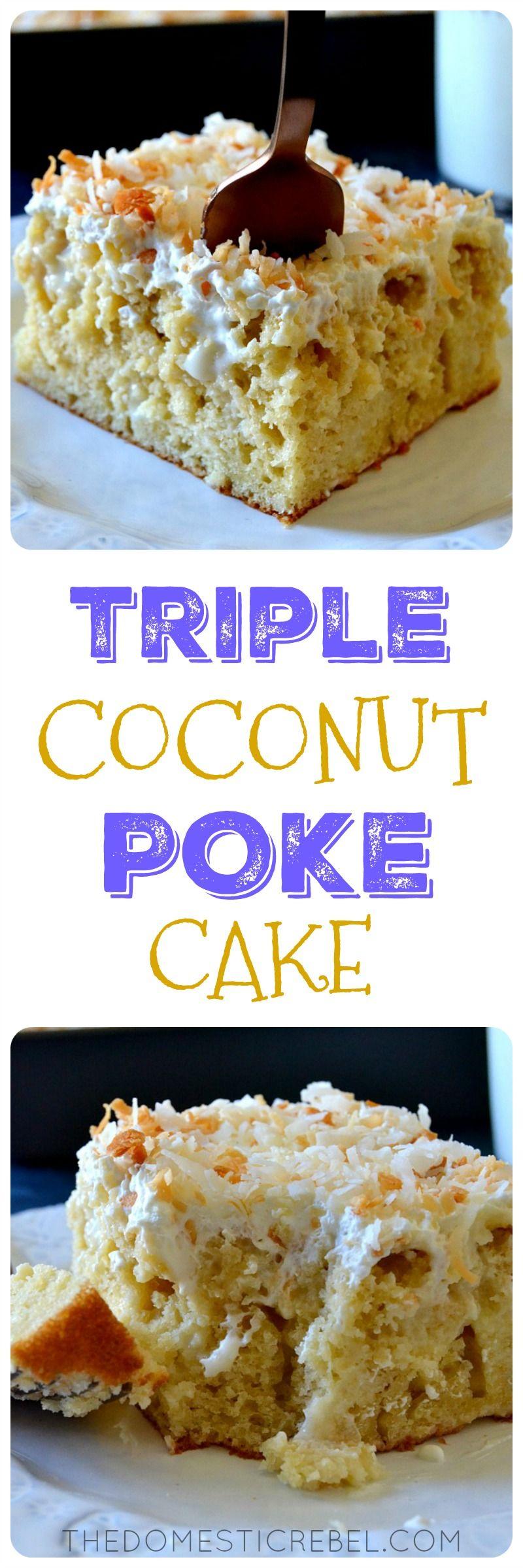 Triple Coconut Poke Cake Recipe Gentilly cake recipe