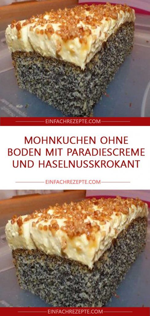 Photo of Poppy seed cake without base with paradise cream and hazelnut brittle