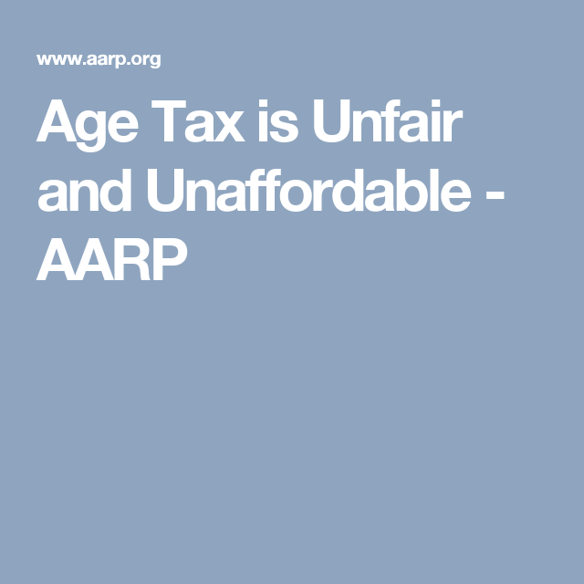 Age Tax Is Unfair And Unaffordable Age Health Care Life Insurance