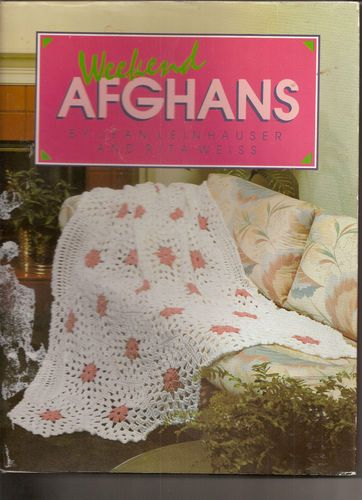 Weekend Afghans Knit & Crochet Afghan Patterns by Jean Leinhauser & Rita Weiss