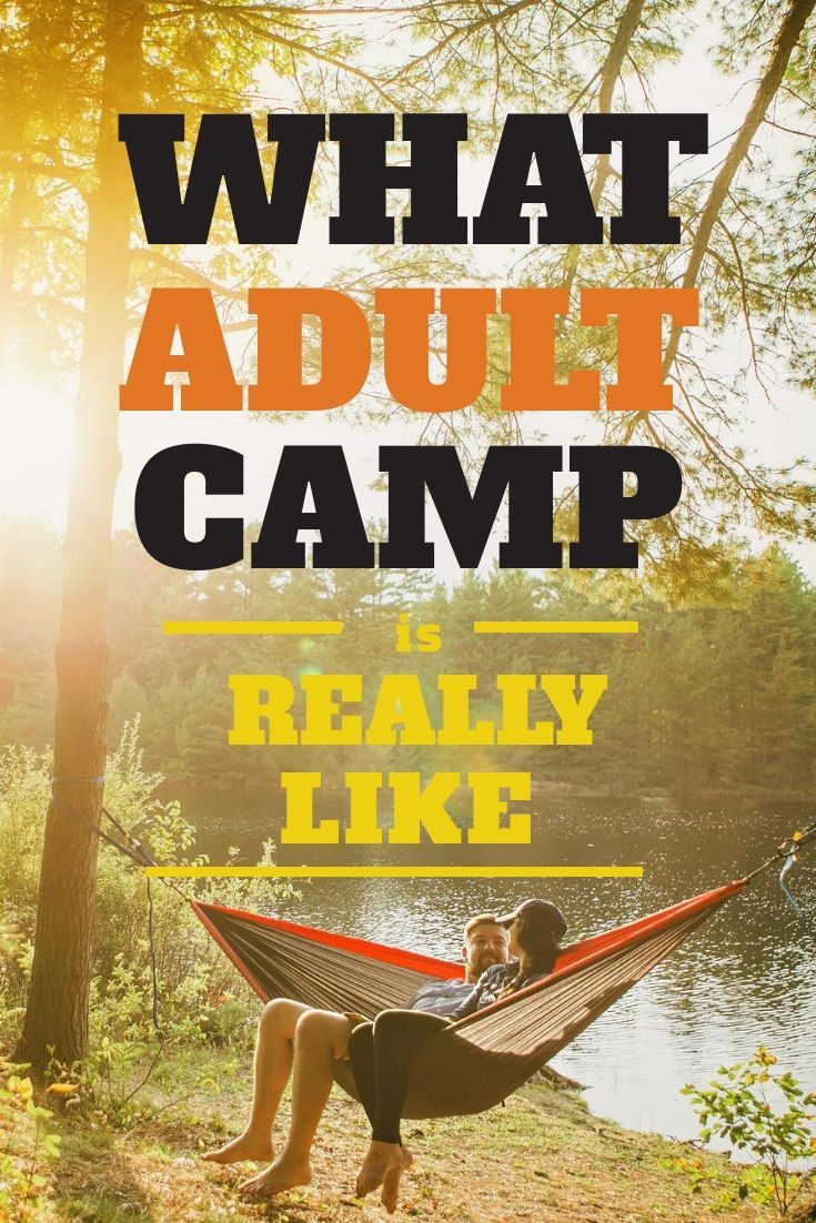 Adult Camp: The Best Summer Camps for Adults to Relive ...