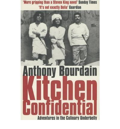 Kitchen Confidential By Anthony Bourdain Um Relato Do Que E Realmente A Vida Nos Recantos Escuros Do Submundo Da Restaurac Anthony Bourdain Books Good Books