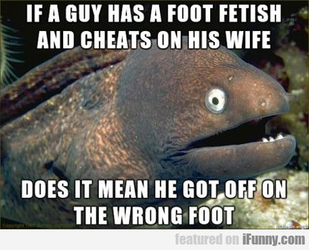 Love My Wife Meme Funny : If a guy has a foot fetish and cheats on funny stuff