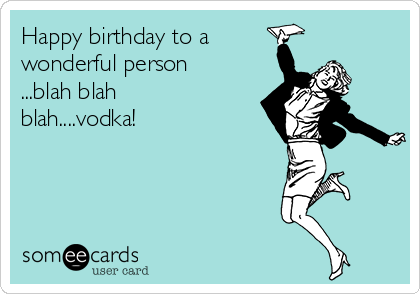 d7d499a221943c8d017943487d826d56 free, birthday ecard happy birthday to a wonderful person blah