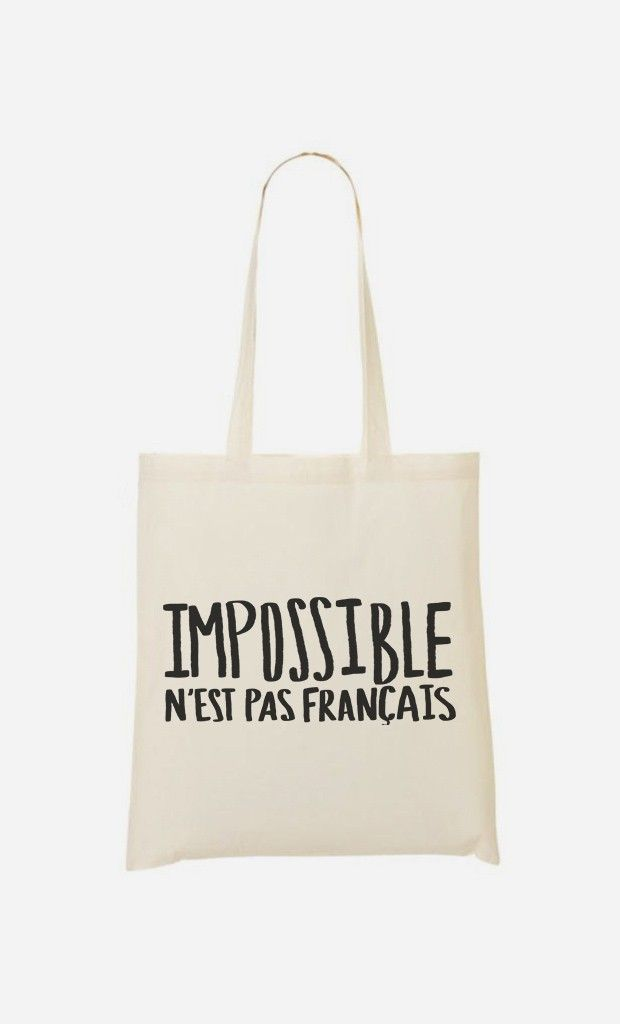 caf1f2fa9513c Tote Bag Impossible N'est Pas Français by Leah Flores - Wooop.fr ...