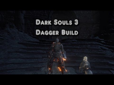 Dark Souls 3 Dagger Build - Hunter Manual | Dark Souls 3 | Dark