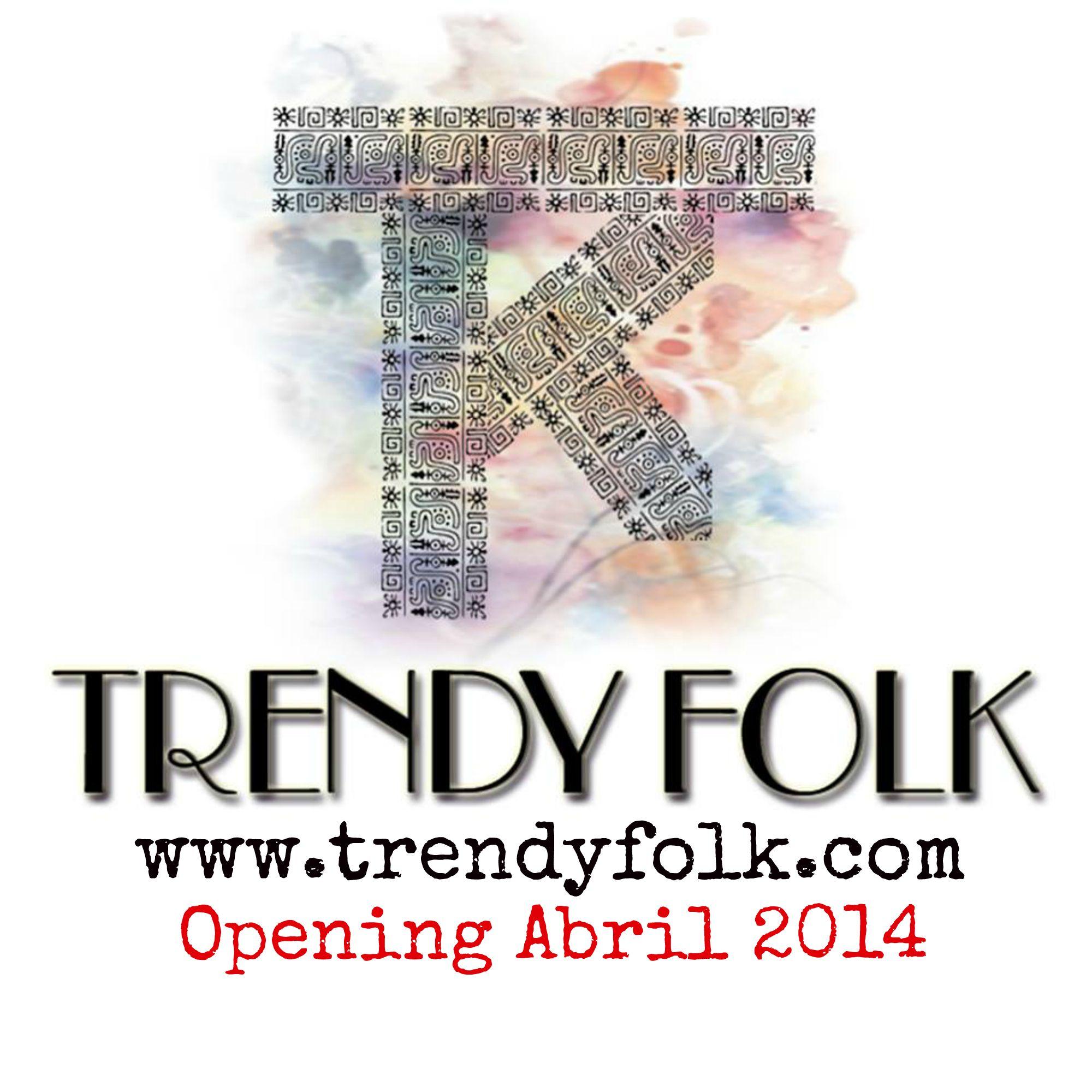 Trendy Folk Abril 2014 opening apertura moda mexicana arte mexicano tienda en linea online store