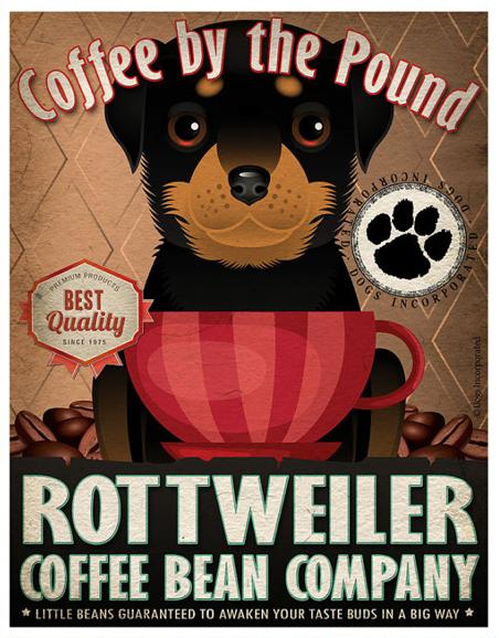 rottweilers and coffee!