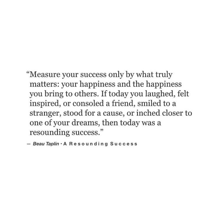 """How Do You Measure Success Quotes: """"Measure Your Success Only By What Truly Matters: Your"""