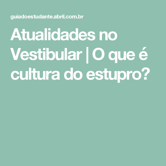 Atualidades no Vestibular | O que é cultura do estupro?