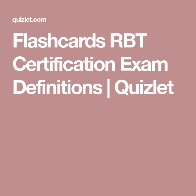 Flashcards RBT Certification Exam Definitions | Quizlet | Hany ...