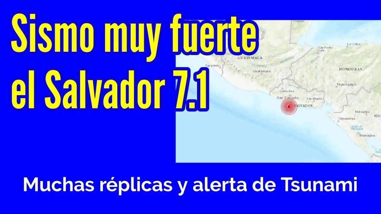 Sismos Hoy El Salvador 6 8 Alerta De Tsunami Muchas Replicas Cada Vez Tsunami Terremoto El Salvador