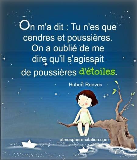 Poussières d'étoiles. | BONHEUR | Quote citation, Quotations et