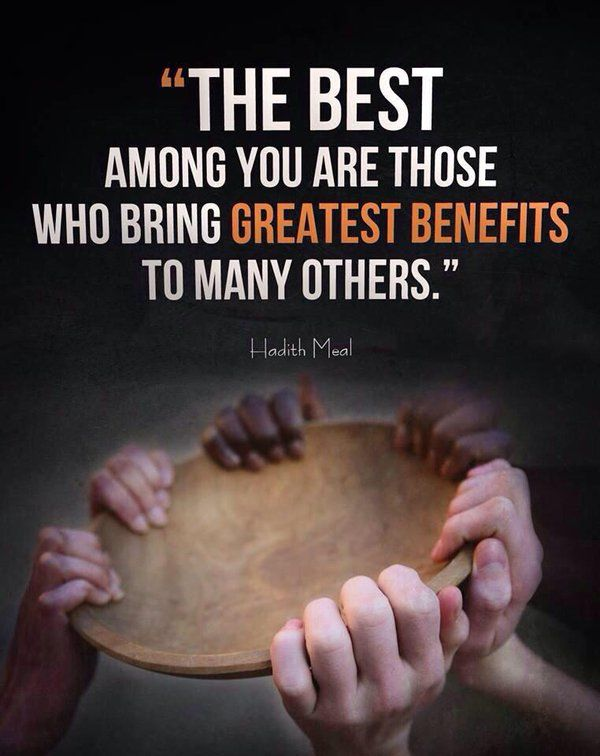 Be One Of The Best Bring Benefits To Others Charity Helpinghands Love Islamic Quotes Quran Hadith