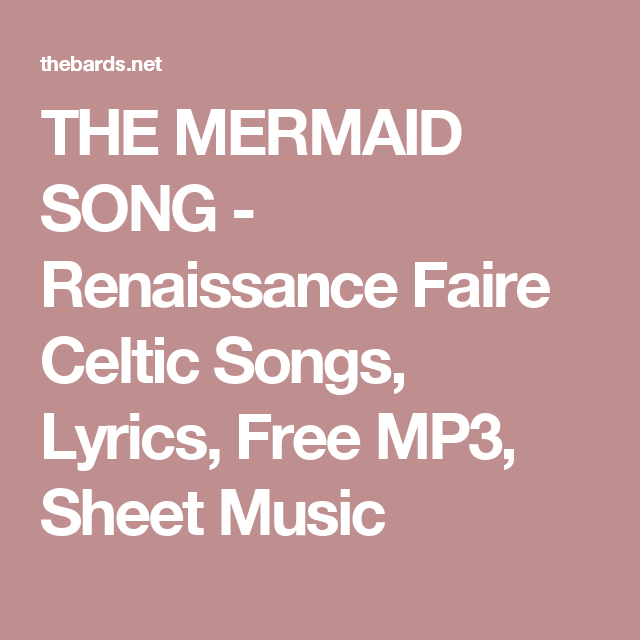 THE MERMAID SONG - Renaissance Faire Celtic Songs, Lyrics