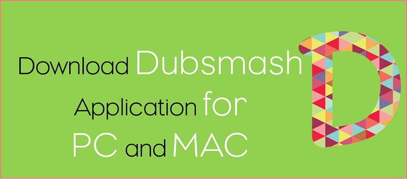 Free Download Dubsmash App for PC/ Laptop – Windows 10/8 1/8