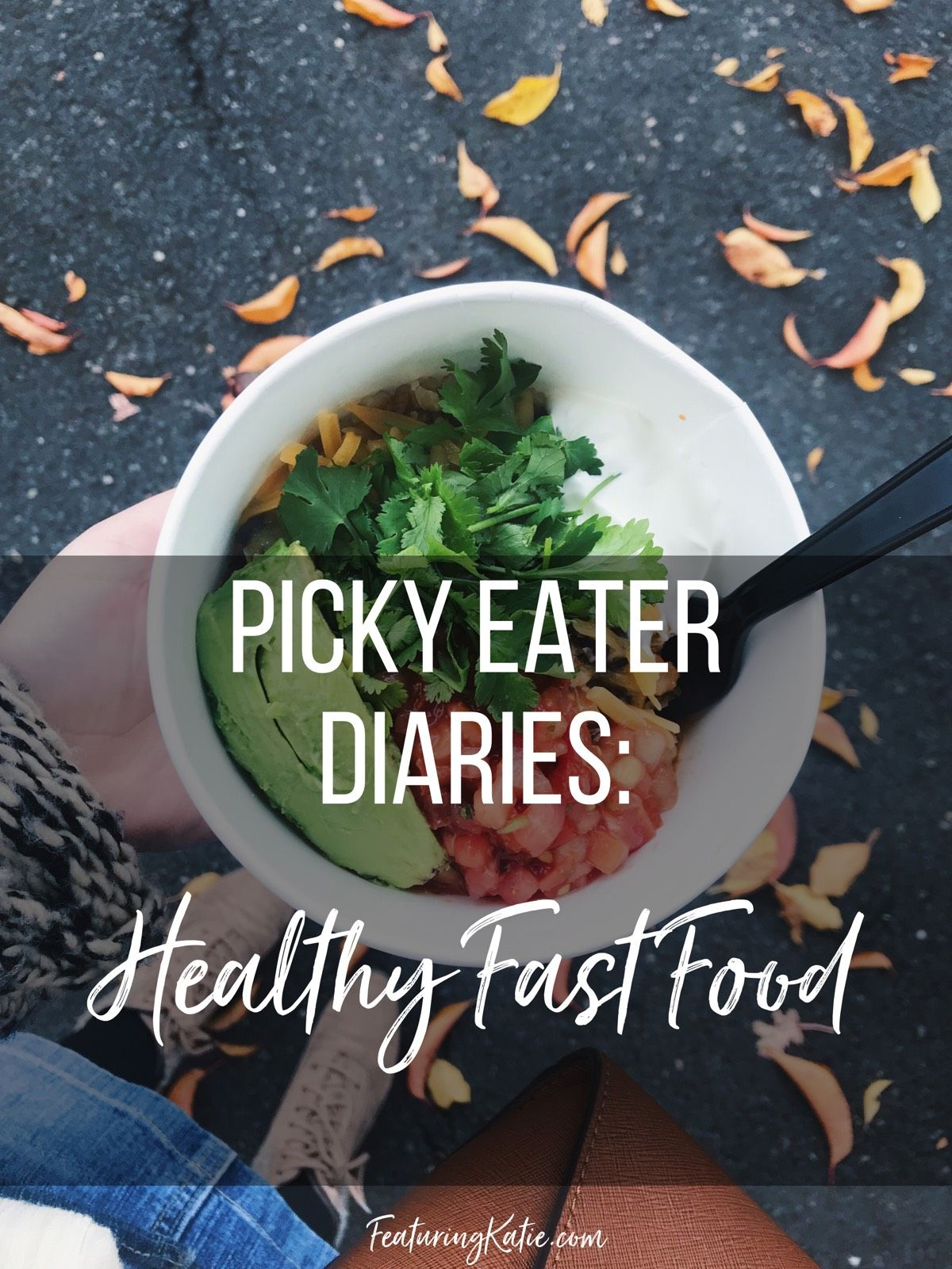 Picky Eater Diaries Healthy Fast Food Featuringkatie
