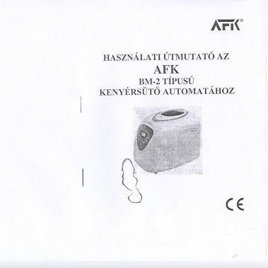 Használati útmutató AFK BM-2 típusú kenyérsütő automatához