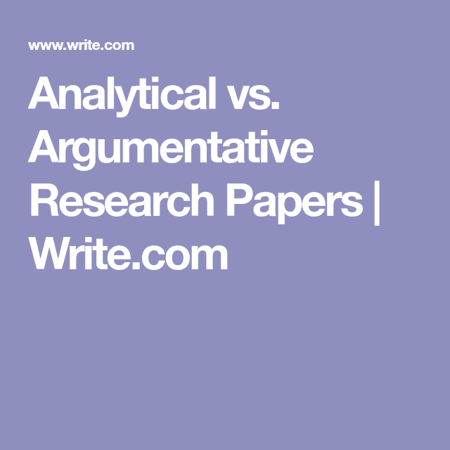 Analytical Vs Argumentative Research Papers  WriteCom  First