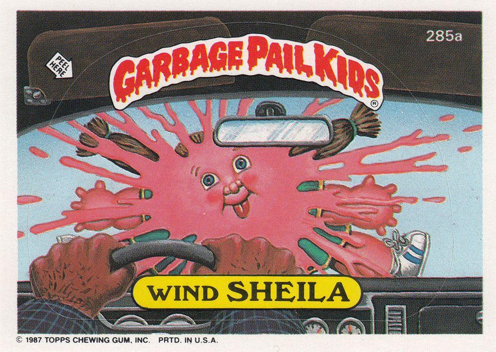 Garbage Pail Kids Series 7 285a Wind Sheila Garbage Pail Kids Garbage Pail Kids Cards Pail