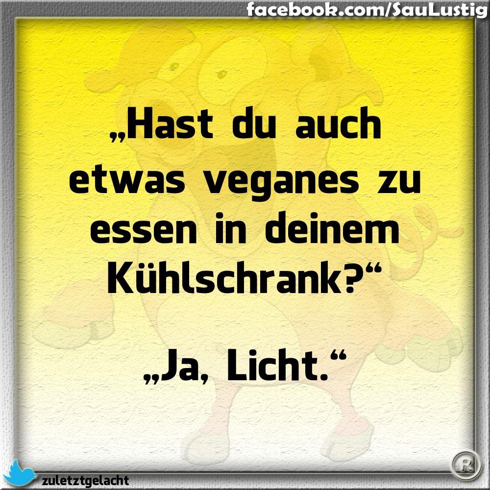 Hast Du auch was veganes zum Essen im Kühlschrank?   Vegan ...