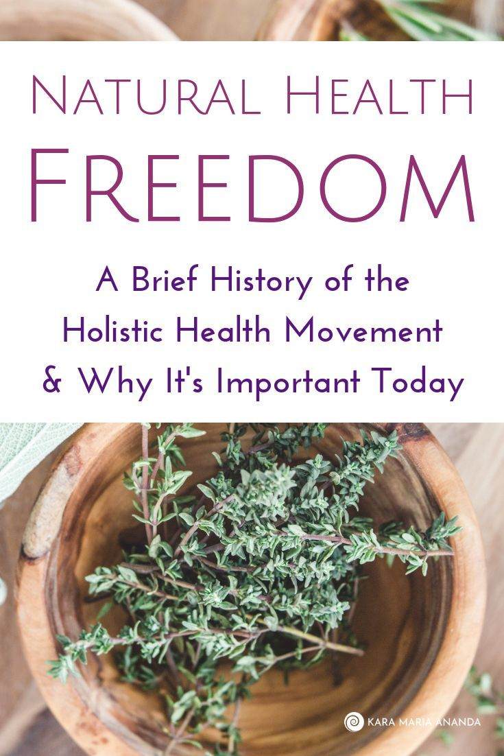 Natural health freedom a brief history of the holistic