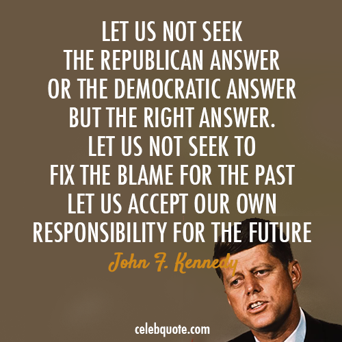 Jfk Quotes Extraordinary John F Kennedy Quotes  John Fkennedy Quote About Responsibility