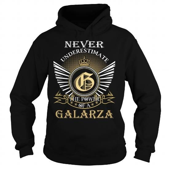 Awesome Tee Never Underestimate The Power of a GALARZA - Last Name, Surname T-Shirt T shirts