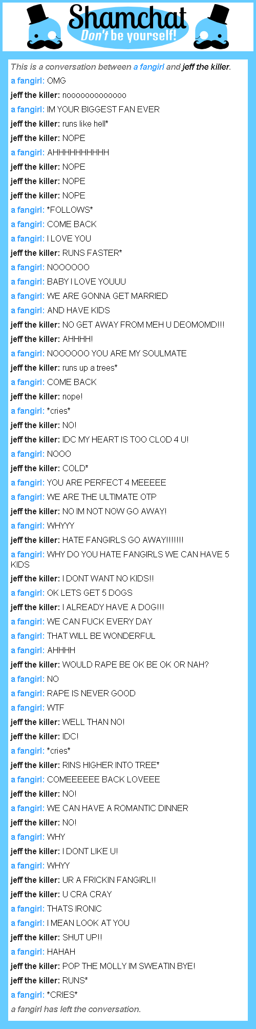 A conversation between jeff the killer and a fangirl lol
